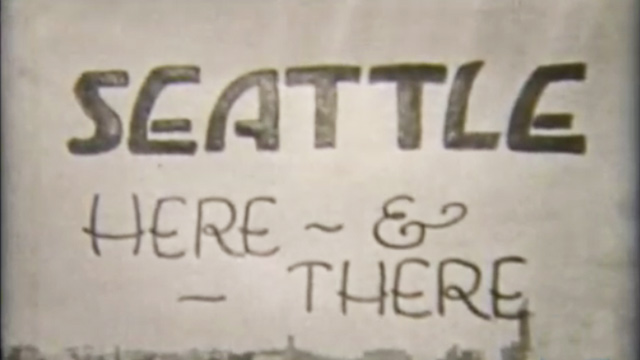 History in Motion: Seattle Here and There