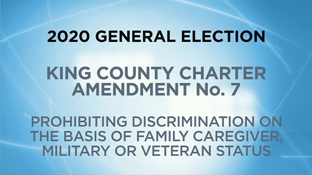 King County, Charter Amendment No. 7 - Prohibiting Discrimination on the Basis of Family Caregiver, Military or Veteran Status