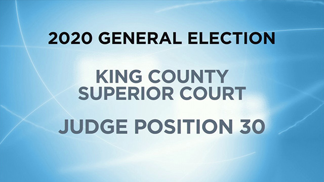Candidates for King Superior Court, Judge Position 30